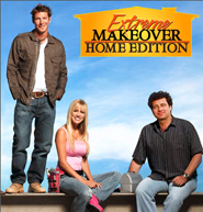 Extreme Make Over: Home Edition on ABC